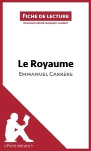 Jérémy Lambert et  lePetitLittéraire.fr - Le Royaume d'Emmanuel Carrère (Fiche de lecture) - Résumé complet et analyse détaillée de l'oeuvre.