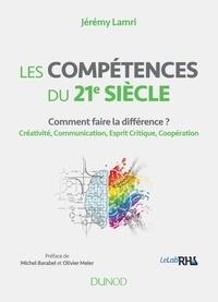 Jérémy Lamri et Michel Barabel - Les compétences du 21e siècle.