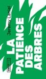 Jérémy Laniel - La patience des arbres.