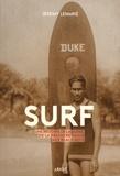 Jérémy Lemarié - Surf - Une histoire de la glisse, de la première vague aux beach boys.