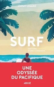 Jérémy Lemarié - Surf - Histoire d'une conquête.