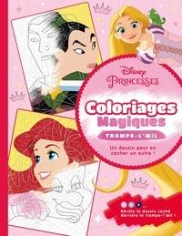 Jérémy Mariez - Disney Princesses - Coloriages magiques - Trompe l'oeil.