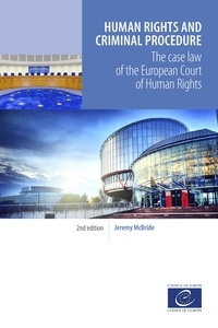 Jeremy McBride - Human rights and criminal procedure - The case law of the European Court of Human Rights.