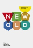 Jeremy Meyerson - New old designing for our future selves /anglais.