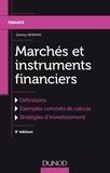 Jérémy Morvan - Marchés et instruments financiers - Définitions, exemples concrets de calculs, stratégies d'investissement.