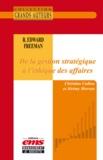 Jérémy Morvan et Christian Cadiou - R. Edward Freeman - De la gestion stratégique à l'éthique des affaires.