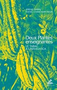 Jeremy Narby et Rafael Chanchari Pizuri - Deux plantes enseignantes - Le tabac & l'ayahuasca.