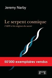 Jeremy Narby - Le serpent cosmique, l'ADN et les origines du savoir.