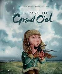 Jérémy Pailler et Nathalie Wyss - Le pays du grand ciel.