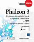 Jérémy Pastouret - Phalcon 3 - Développez des applications web complexes et performantes en PHP.