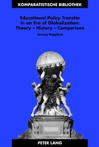 Jeremy Rappleye - Educational Policy Transfer in an Era of Globalization: Theory – History – Comparison.