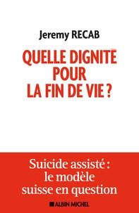 Quelle dignité pour la fin de vie ? - Suicide assisté : le modèle suisse en question.pdf