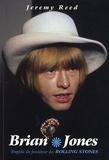 Jeremy Reed - Brian Jones - Tragédie du fondateur des Rolling Stones.