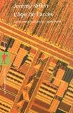 Jeremy Rifkin - L'âge de l'accès - La nouvelle culture du capitalisme.
