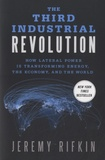 Jeremy Rifkin - The Third Industrial Revolution - How Lateral Power is Transforming Energy the Economy and the World.