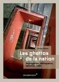 Jérémy Robine - Les ghettos de la nation - Ségrégation, délinquance, identités, islam.