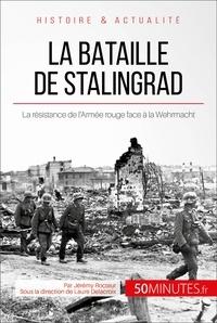 Jérémy Rocteur et  50MINUTES - Grandes Batailles  : La bataille de Stalingrad - La résistance de l'Armée rouge face à la Wehrmacht.