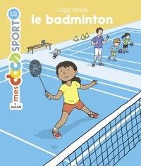 Jérémy Rouche et Fabien Laurent - J'apprends le badminton.