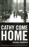 Jeremy Sandford - Cathy come home.
