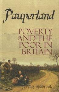 Jeremy Seabrook - Pauperland - Poverty and the Poor in Britain.