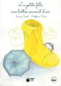Jérémy Semet et Delphine Fiore - La petite fille aux bottes courant d'air.