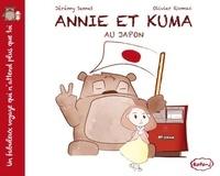 Jérémy Semet et Olivier Romac - Un fabuleux voyage qui n'attend plus que toi  : Annie et Kuma au Japon.