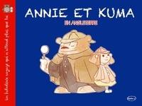 Jérémy Semet et Olivier Romac - Un fabuleux voyage qui n'attend plus que toi  : Annie et Kuma en Angleterre.