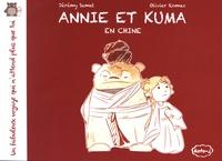 Jérémy Semet et Olivier Romac - Un fabuleux voyage qui n'attend plus que toi  : Annie et Kuma en Chine.