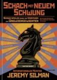 Jeremy Silman - Schach mit neuem Schwung - Besser spielen durch das Verstehen von Ungleichgewichten.