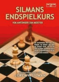 Jeremy Silman - Silmans Endspielkurs - Vom Anfänger zum Meister.