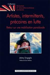 Jérémy Sinigaglia - Artistes, intermittents, précaires en lutte - Retour sur une mobilisation paradoxale.