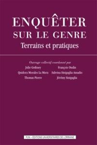 Jérémy Sinigaglia et Thomas Pierre - Enquêter sur le genre - Terrains et pratiques.