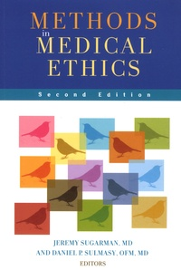 Jeremy Sugarman et Daniel P Sulmasy - Methods in Medical Ethics.