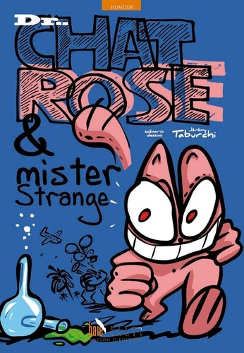 Jérémy Taburchi - Dr chat Rose et mister Strange.