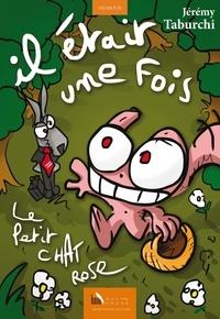 Jérémy Taburchi - Il était une fois... Le petit chat rose.
