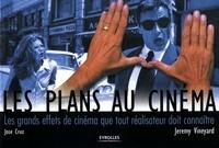 Jeremy Vineyard - Les plans au cinéma - Les grands effets de cinéma que tout réalisateur doit connaître.