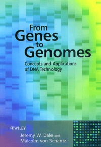 Jeremy-W Dale - From Genes to Genomes - Concepts and Applications of DNA Technology.