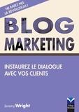 Jeremy Wright - Blog Marketing - Instaurez le dialogue avec vos clients.
