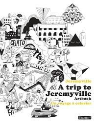 Jeremyville - A Trip to Jeremyville Artbook - Un voyage à colorier.