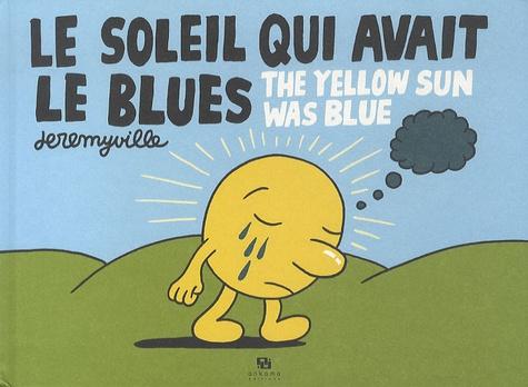Jeremyville - Le soleil qui avait le blues - The yellow sun was blue.