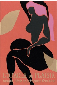 Jerico Mandybur - L'oracle du plaisir - Amour, désir et puissance féminine.
