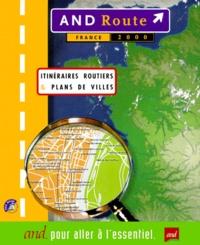 Collectif - AND ROUTE FRANCE 2000 CD-ROM. - Itinéraires routiers et plans de villes.