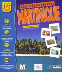 Joël Goldberger et Bernard Giraudeau - DESTINATION MARTINIQUE. - Guide touristique pratique, CD-ROM.