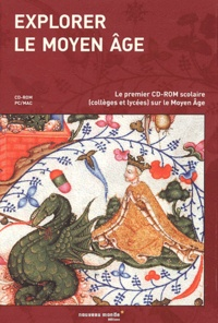 Jacques Dalarun et Anne Doustaly-Dunyach - Explorer le Moyen Age. - CD-ROM.