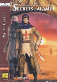 Paulo Coelho et  Collectif - Les secrets d'Alamût. - CD-ROM.