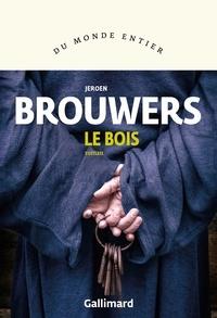 Jeroen Brouwers - Le bois.