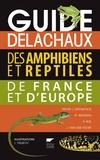 Jeroen Speybroeck et Wouter Beukema - Guide Delachaux des amphibiens et reptiles de France et d'Europe.