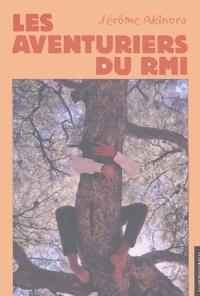 Jérôme Akinora - Les aventuriers du RMI.
