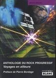 Jérôme Alberola - Anthologie du rock progressif - Voyages en ailleurs.