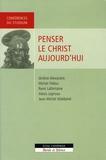 Jérôme Alexandre et René Lafontaine - Penser le christ aujourd'hui.